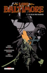 Mignola, Mike – Golden, Christopher – Stebeck Ben. Lord Baltimore, tome 2. Le glas des damnés