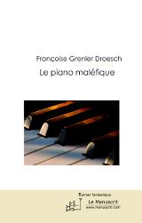 Grenier Droesch, Françoise. Le piano maléfique