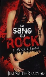 Smith-Ready, Jeri. Le sang du rock, tome 1. Wicked Game