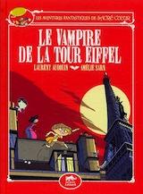 Sarn, Amélie. Audouin, Laurent. Les Aventures fantastiques de Sacré-Cœur, tome 2. Le Vampire de la Tour Eiffel.
