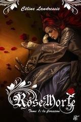 Landressie, Céline. Rose morte, tome 1. Floraison