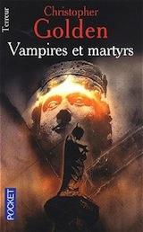 Golden, Christopher. Peter Octavian, tome 3. Vampires et martyrs