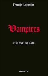 Collectif, dirigé par Francis Lacassin. Vampires, une anthologie