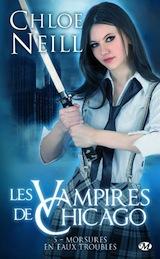 Neil, Chloé. Les vampires de Chicago, tome 5. Morsures en eaux troubles