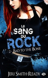 Smith-Ready, Jeri. Le sang du rock, tome 2. Bad to the bone