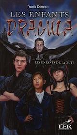 Comeau, Yanik. Les enfants de Dracula, tome 1. Les enfants de la nuit