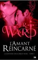 Ward, J.R. La confrérie de la dague noire, tome 8, L'amant réincarné