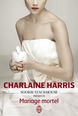 Harris, Charlaine. Mariage mortel