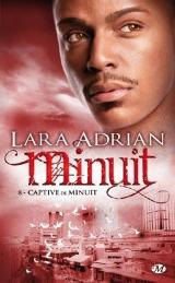 Adrian, Lara. Minuit, tome 8. Captive de Minuit