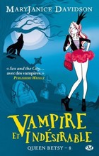 Davidson, Mary Janice. Queen Betsy, tome 8 : Vampire et Indésirable