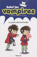 Autret, Yann – Allag, Mélanie, Salut les vampires, tome 2. Le grand méchant double