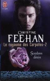 Feehan, Christine. Le royaume des Carpates, tome 2. Sombres désirs