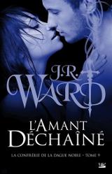 Ward,J.R. La Confrérie de la Dague Noire, tome 9. L'amant déchaîné