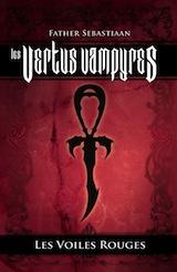 Father Sebastiaan. Les vertus vampyres : les voiles rouges