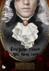 Guibé, Mathieu. Even dead things feels your love