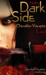 Nathy. Dark-Side, Tome 1. Le Chevalier Vampire