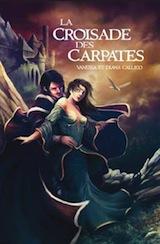 Callico, Vanessa – Callico, Diana. La croisade des Carpathes