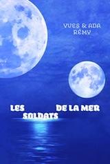 Yves, Rémy – Ada, Rémy. Les soldats de la mer