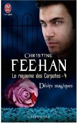 Feehan, Christine. Le Royaume des Carpates, tome 4. Désirs magiques