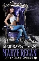 Gallman, Marika. Maeve Regan, tome 3. La dent longue
