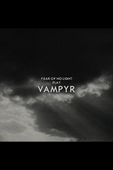 Year of no light. Vampyr