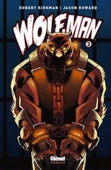 Kirkman, Robert – Howard, Jason. Wolf-Man, tome 3