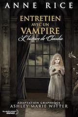 Rice, Anne – Witter, Ashler Marie. Entretien avec un vampire – L'Histoire de Claudia