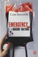 Alexander, Cassie. Emergency, tome 1. Morsure nocturne