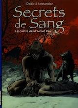 Dedic, Igor. Secrets de sang, tome 1. Les Quatres Vies d'Arnold Paul