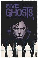 Barbiere, Frank J – Mooneyham, Chris. Five Ghosts : The Haunting of Fabian Gray, tome 1