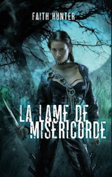 Hunter, Faith. Jane Yellowrock, tome 3. La Lame de miséricorde