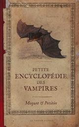 Moquet, Pierre – Petitin, Jacques. Petite encyclopédie des vampires