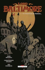 Mignola, Mike – Golden – Christopher – Stenbeck, Ben. Lord Baltimore, tome 3. Un étranger de passage