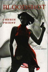 Priest, Cherie. Les Dossiers Cheshire Red, tome 1. Bloodshot