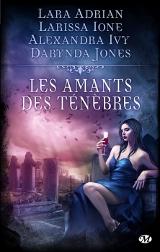 Adrian, Lara – Ione, Larissa – Ivy, Alewandra – Jones, Darynda. Les Amants des ténèbres