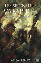 Remic, Andy. Les Vampires d'airain, tome 3. Les Seigneurs vampires
