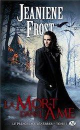 Frost, Jeaniene. Le Prince des ténèbres, tome 1. La Mort dans l'âme.