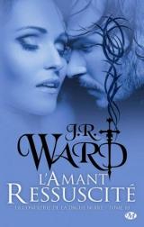 Ward, JR. La Confrérie de la dague noire, tome 10. L'Amant ressuscité
