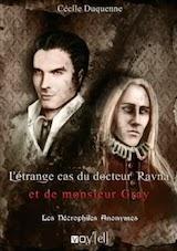 Duquenne, Cécile. Les Nécrophiles anonymes, tome 2. L'Étrange cas du docteur Ravna et de monsieur Gray