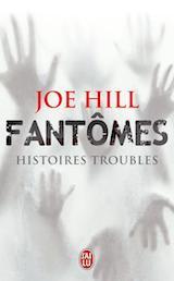 Hill, Joe. Fantômes : Histoires troubles