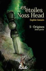 Jomain, Sophie. Les Étoiles de Noss Head, tome 5. Origines