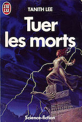 Lee, Tanith. Tuer les morts