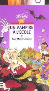 Clément, Yves-Marie. Un Vampire à l'école