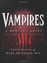 White, Steeve – McKenzie-Ray, Mark. Vampires : A Hunter's Guide