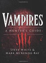 White, Steeve – McKenzie-Ray, Mark. Vampires : A Hunter's Guide