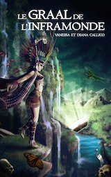 Callico, Vanessa – Callico, Diana. Le Graal de l'Inframonde