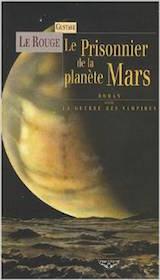 Le Rouge, Gustave. Le Prisonnier de la planète Mars