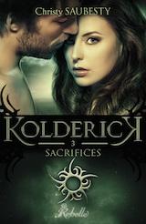 Saubesty, Christy. Kolderick, tome 3. Sacrifices