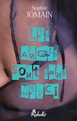 Jomain, Sophie. Felicity Atcock, tome 4. Les anges sont sans merci