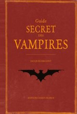 Sirgent, Jacques. Le Guide secret des vampires